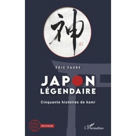 Japon légendaire - Cinquante histoires de kami -