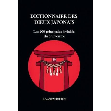 Dictionnaire des dieux japonais - Les 200 principales divinités du Shintoïsme -