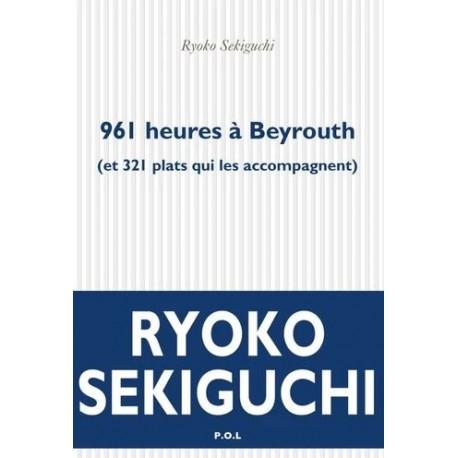 961 heures à Beyrouth ( et 321 plats qui les accompagnent )