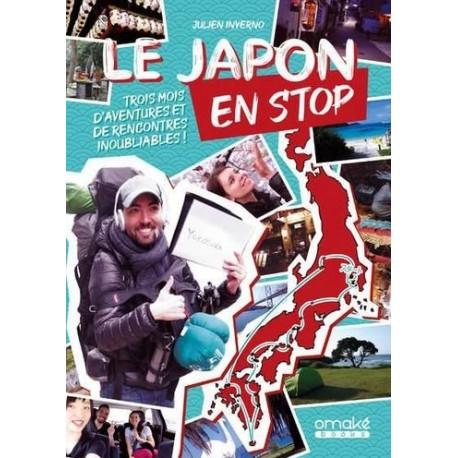 Le Japon en stop - Trois mois d'aventures et de rencontres inoubliables ! -