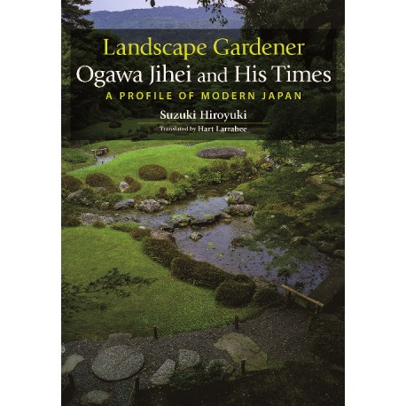 Landscape Gardener, Ogawa Jihei and his times