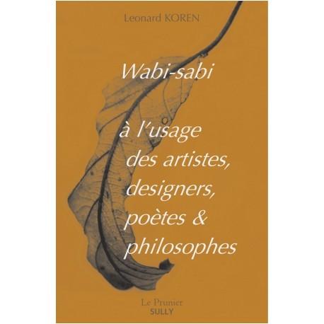 Wabi-sabi, A l'usage des artistes, designers, poètes & philosophes