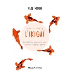Le petit livre de l'Ikigaï - La méthode japonaise pour trouver un sens à sa vie