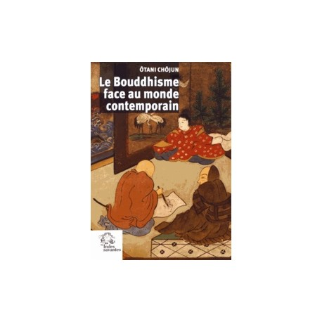 Le bouddhisme face au monde contemporain