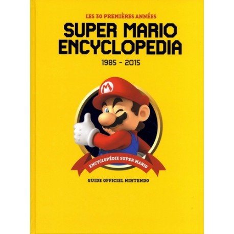 Super Mario Encyclopedia - Les 30 premières années 1985-2015