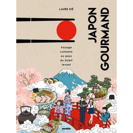 Japon gourmand, Voyage culinaire au pays du Soleil levant