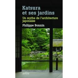 Katsura et ses jardins - Un mythe de l'architecture japonaise -