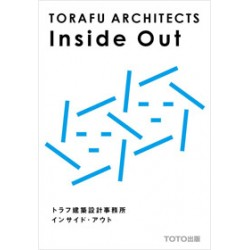 Inside Out - TORAFU ARCHITECTS -