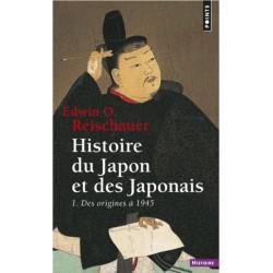 Histoire du Japon et des japonais Tome 1 Des origines à 1945