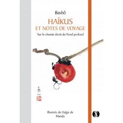 Haïkus et notes de voyages - Sur le chemin étroit du Nord profond -