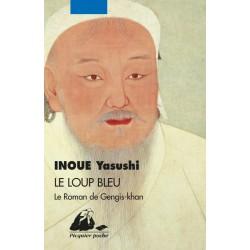 Le loup bleu - Le roman de Gengis-Khan