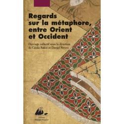 Regards sur la métaphore - Entre Orient et Occident
