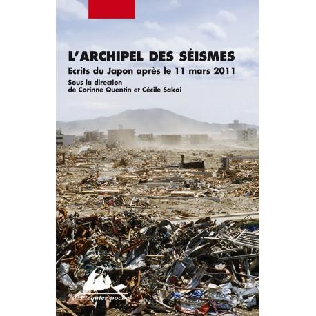 L'archipel des séismes - Ecrits du Japon après le 11 mars 2011
