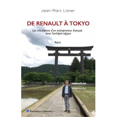 De Renault à Tokyo - Les tribulations d'un entrepreneur français dans l'Archipel nippon
