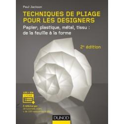 Techniques de pliage pour les designers - Papier, plastique, métal, tissu : de la feuille à la forme
