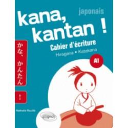 Kana kantan !, Japonais A1 - Cahier d'écriture Hiragana et Katanaka
