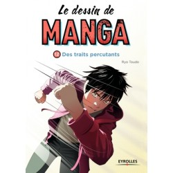 Le dessin de manga - Des traits percutants