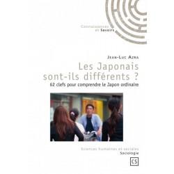 Les Japonais sont-ils différents ? - 62 clefs pour comprendre le Japon ordinaire