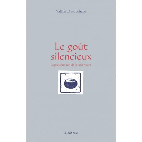 Le goût silencieux - La pratique zen de la nourriture
