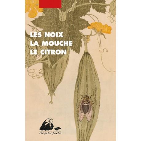 Les noix, la mouche, le citron - Nouvelles japonaises 1910-1926 -