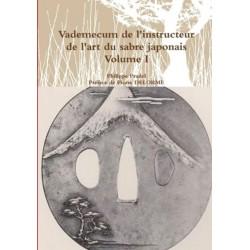Vademecum de l'instructeur de l'art du sabre japonais Vol.1
