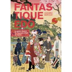 Fantastique Edo - Le guide illustré de l'ère Edo au Japon -