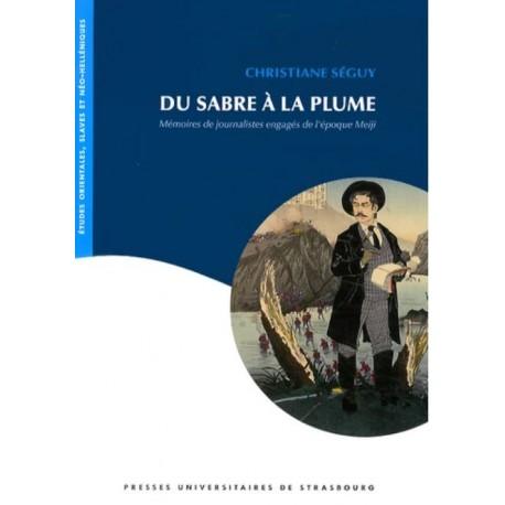 Du sabre à la plume - Mémoires de journalistes engagés de l'époque Meiji