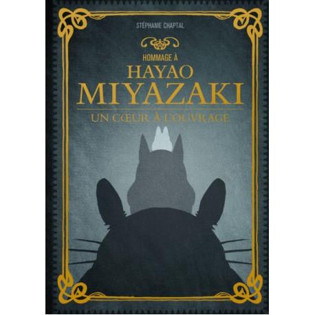Hommage à Hayao Miyazaki - Un coeur à l'ouvrage