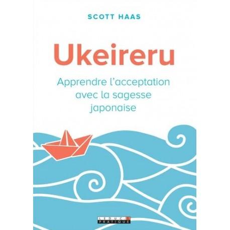 Ukeireru, Apprendre l'acceptation avec la sagesse japonaise