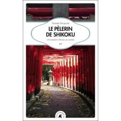 Le Pèlerin de shikoku - Un chemin d'éveil au Japon